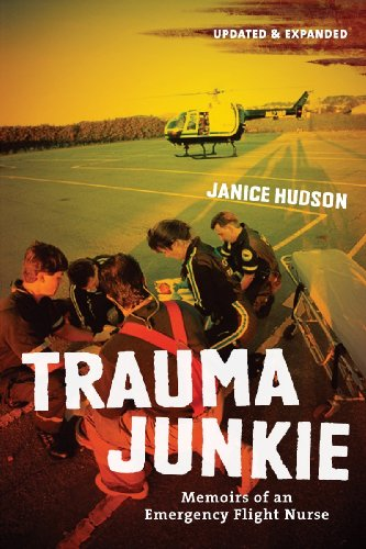 Trauma Junkie Memoirs of an Emergency Flight Nurse 2nd 2010 (Enlarged) edition cover
