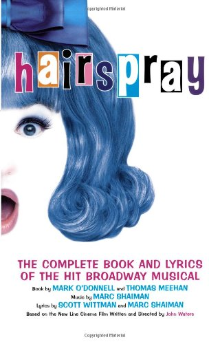 Hairspray The Complete Book and Lyrics of the Hit Broadway Musical  2003 edition cover