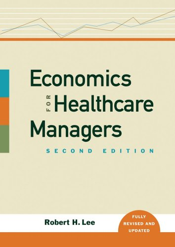Economics for Healthcare Managers  2nd 2009 edition cover
