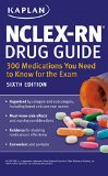 NCLEX-RN Drug Guide: 300 Medications You Need to Know for the Exam  6th (Revised) 9781625231147 Front Cover
