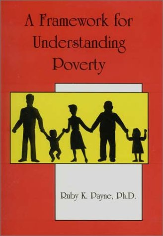 Poverty - A Framework for Understanding and Working with Students and Adults from Poverty  3rd 2003 edition cover