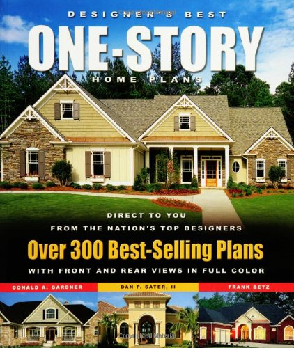 Designer's Best One-Story Home Plans Over 300 Best-Selling Plans  2006 9781932553147 Front Cover