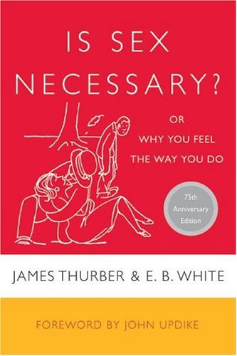 Is Sex Necessary? Or Why You Feel the Way You Do  2004 9780060733148 Front Cover