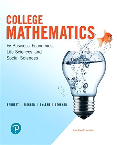 College Mathematics for Business, Economics, Life Sciences, and Social Sciences:   2018 9780134674148 Front Cover