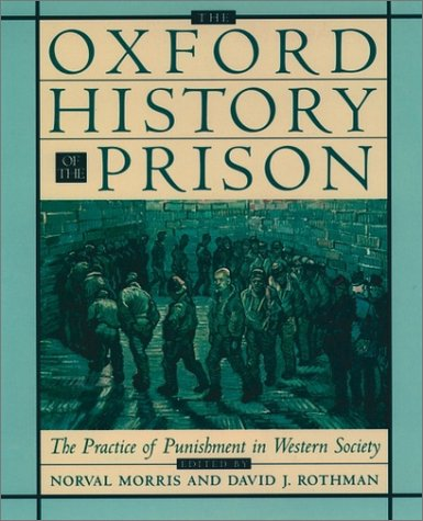 Oxford History of the Prison The Practice of Punishment in Western Society  1998 edition cover