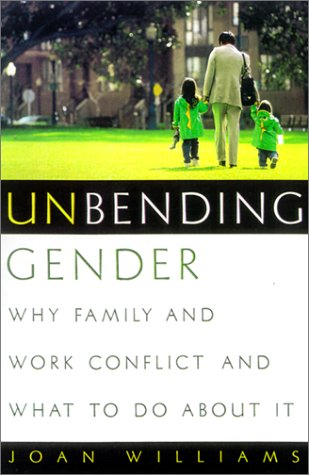Unbending Gender Why Family and Work Conflict and What to Do about It  2001 edition cover