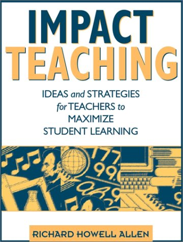 Impact Teaching Ideas and Strategies for Teachers to Maximize Student Learning  2002 9780205334148 Front Cover