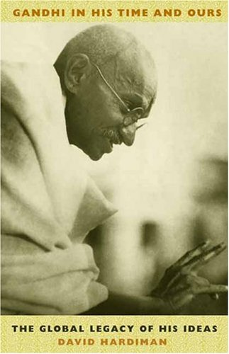 Gandhi in His Time and Ours The Global Legacy of His Ideas  2003 edition cover