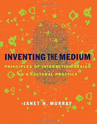 Inventing the Medium Principles of Interaction Design As a Cultural Practice  2012 edition cover