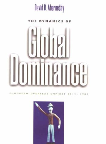 Dynamics of Global Dominance European Overseas Empires, 1415-1980  2002 edition cover