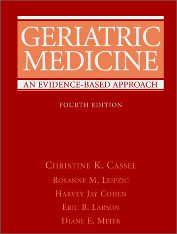 Geriatric Medicine An Evidence-Based Approach 4th 2003 (Revised) edition cover