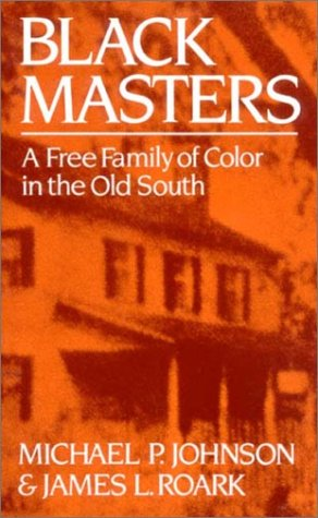 Black Masters A Free Family of Color in the Old South  1984 (Reprint) 9780393303148 Front Cover