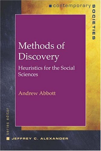 Methods of Discovery Heuristics for the Social Sciences  2003 edition cover
