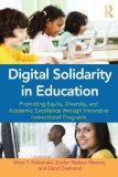 Digital Solidarity in Education Promoting Equity, Diversity, and Academic Excellence Through Innovative Instructional Programs  2014 edition cover