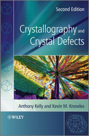 Crystallography and Crystal Defects  2nd 2011 9780470750148 Front Cover