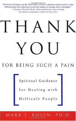 Thank You for Being Such a Pain Spiritual Guidance for Dealing with Difficult People  2000 edition cover
