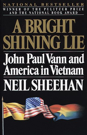 Bright Shining Lie John Paul Vann and America in Vietnam N/A edition cover