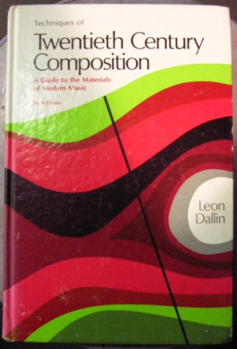 Techniques of 20th Century Composition A Guide to the Materials of Modern Music 3rd 1974 edition cover