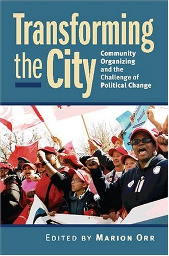 Transforming the City Community Organizing and the Challenge of Political Change  2007 edition cover