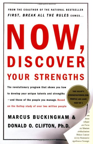 Now, Discover Your Strengths How to Develop Your Talents and Those of the People You Manage  2001 9780743201148 Front Cover