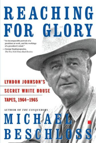 Reaching for Glory Lyndon Johnson's Secret White House Tapes, 1964-1965  2002 (Reprint) edition cover