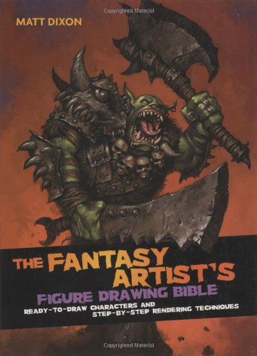 Fantasy Artist's Figure Drawing Bible Ready-to-Draw Characters and Step-by-Step Rendering Techniques  2008 edition cover