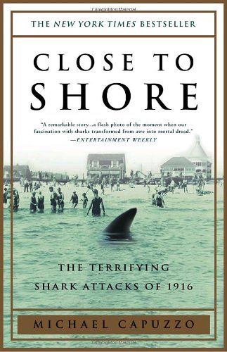Close to Shore The Terrifying Shark Attacks of 1916  2001 (Reprint) edition cover