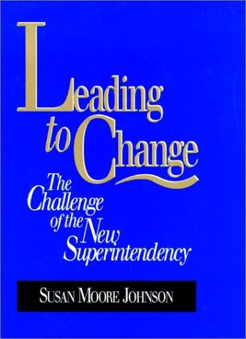 Leading to Change The Challenge of the New Superintendency  1996 edition cover