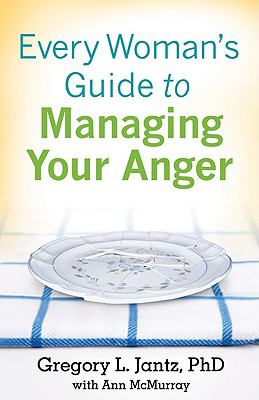 Every Woman's Guide to Managing Your Anger   2009 9780800733148 Front Cover