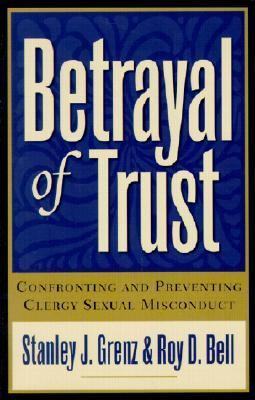 Betrayal of Trust Confronting and Preventing Clergy Sexual Misconduct 2nd 2001 edition cover