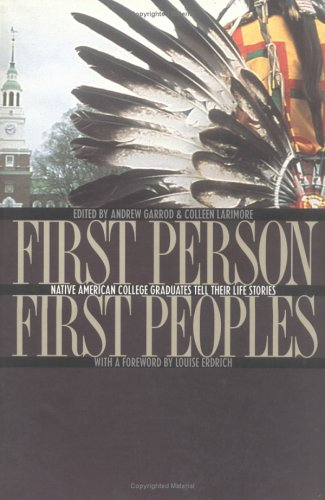 First Person, First Peoples Native American College Graduates Tell Their Life Stories  1997 edition cover