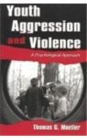 Youth Aggression and Violence A Psychological Approach  2001 9780805837148 Front Cover