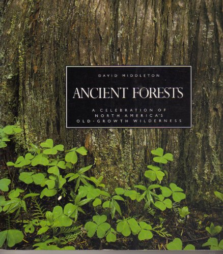 Ancient Forests  N/A 9780877018148 Front Cover