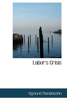 Labor's Crisis  N/A edition cover