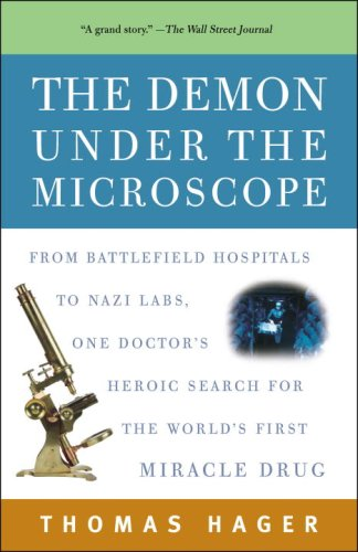 Demon under the Microscope From Battlefield Hospitals to Nazi Labs, One Doctor's Heroic Search for the World's First Miracle Drug N/A edition cover