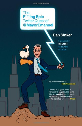 F***ing Epic Twitter Quest Of @MayorEmanuel   2011 edition cover