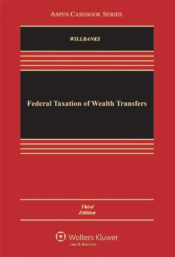 Federal Taxation of Wealth Transfers  3rd 2012 (Revised) edition cover