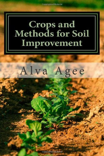 Crops and Methods for Soil Improvement  N/A 9781492146148 Front Cover