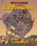 Lowdown on Earthworms   2004 9781550051148 Front Cover