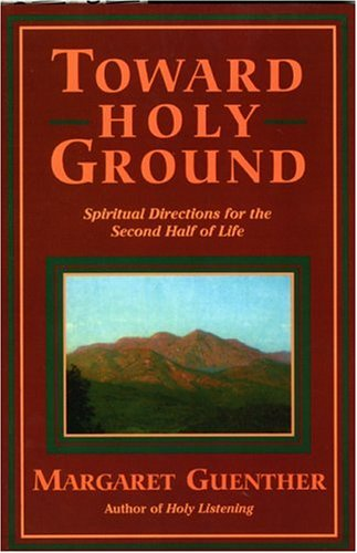 Toward Holy Ground Spiritual Directions for the Second Half of Life  1995 edition cover