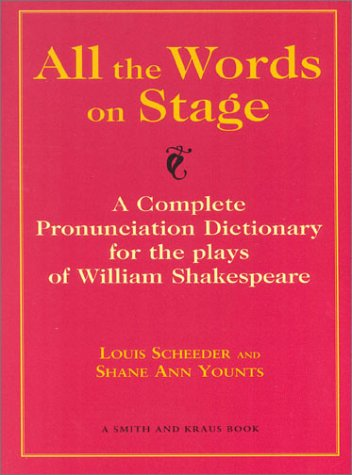 All the Words on Stage : A Complete Pronuniciation Dictionary for the Plays of William Shakespeare 1st 2001 9781575252148 Front Cover