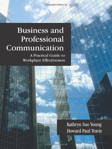 Business and Professional Communication A Practical Guide to Workplace Effectiveness N/A edition cover