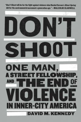 Don't Shoot One Man, a Street Fellowship, and the End of Violence in Inner-City America N/A edition cover