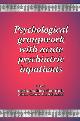 Psychological Groupwork with Acute Psychiatric Inpatients  0 edition cover