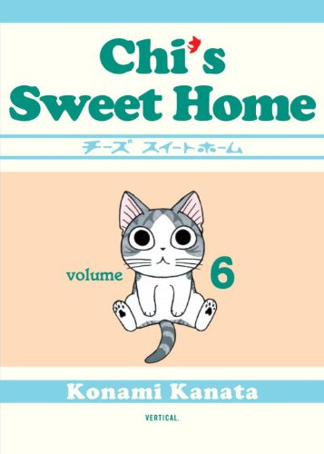Chi's Sweet Home, Volume 6   2010 9781935654148 Front Cover