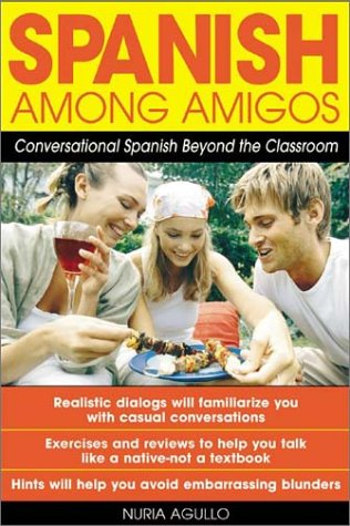 Spanish among Amigos Conversational Spanish Beyond the Classroom  2004 edition cover