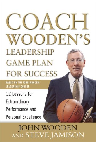 Coach Wooden's Leadership Game Plan for Success 12 Lessons for Extraordinary Performance and Personal Excellence  2009 edition cover