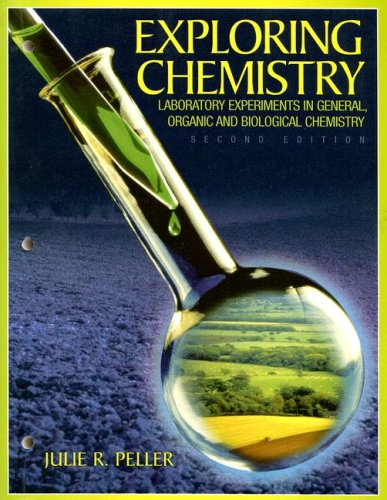 Exploring Chemistry Laboratory Experiments in General, Organic and Biological Chemistry 2nd 2003 edition cover