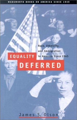Equality Deferred Race, Ethnicity, and Immigration in America, since 1945  2003 edition cover