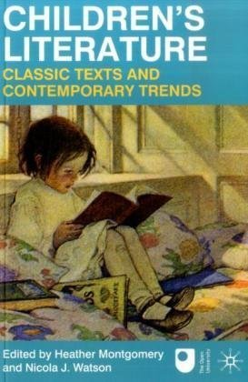 Children's Literature - Classic Texts and Contemporary Trends   2009 9780230227149 Front Cover
